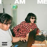 Ramengvrl - I AM ME